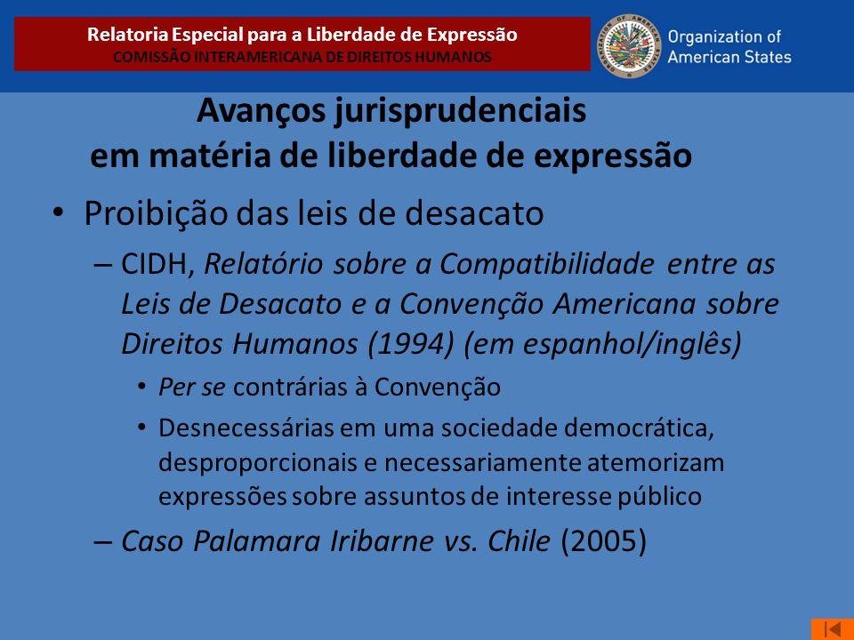 Avanços jurisprudenciais em matéria de liberdade de expressão • Proibição das leis de desacato – CIDH, Relatório sobre a Compatibilidade entre as Leis