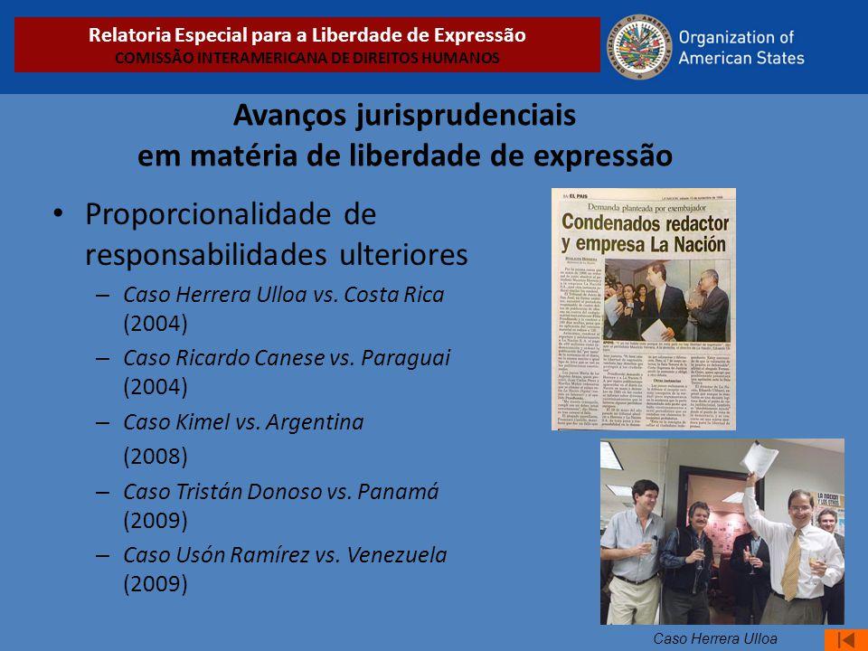 Avanços jurisprudenciais em matéria de liberdade de expressão • Proporcionalidade de responsabilidades ulteriores – Caso Herrera Ulloa vs. Costa Rica