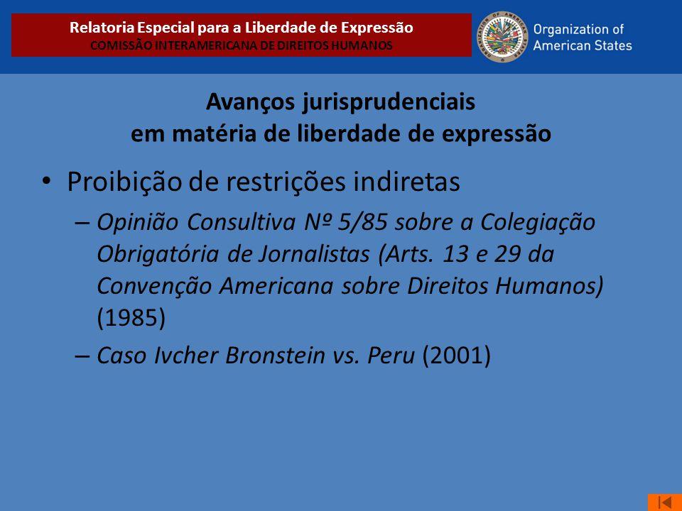 Avanços jurisprudenciais em matéria de liberdade de expressão • Proibição de restrições indiretas – Opinião Consultiva Nº 5/85 sobre a Colegiação Obri