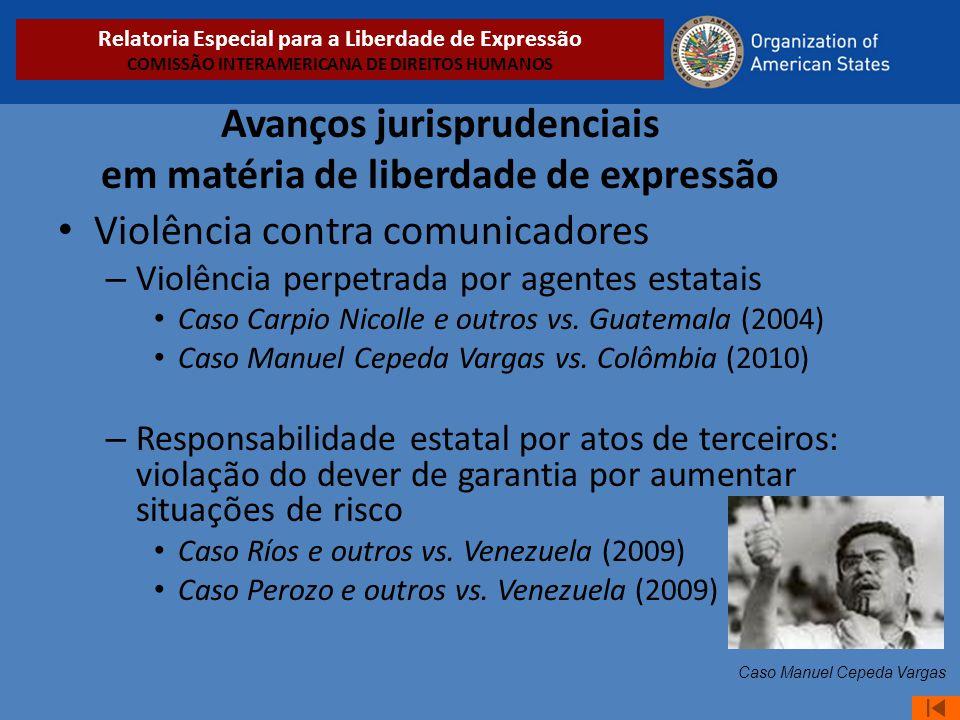 Avanços jurisprudenciais em matéria de liberdade de expressão • Violência contra comunicadores – Violência perpetrada por agentes estatais • Caso Carp