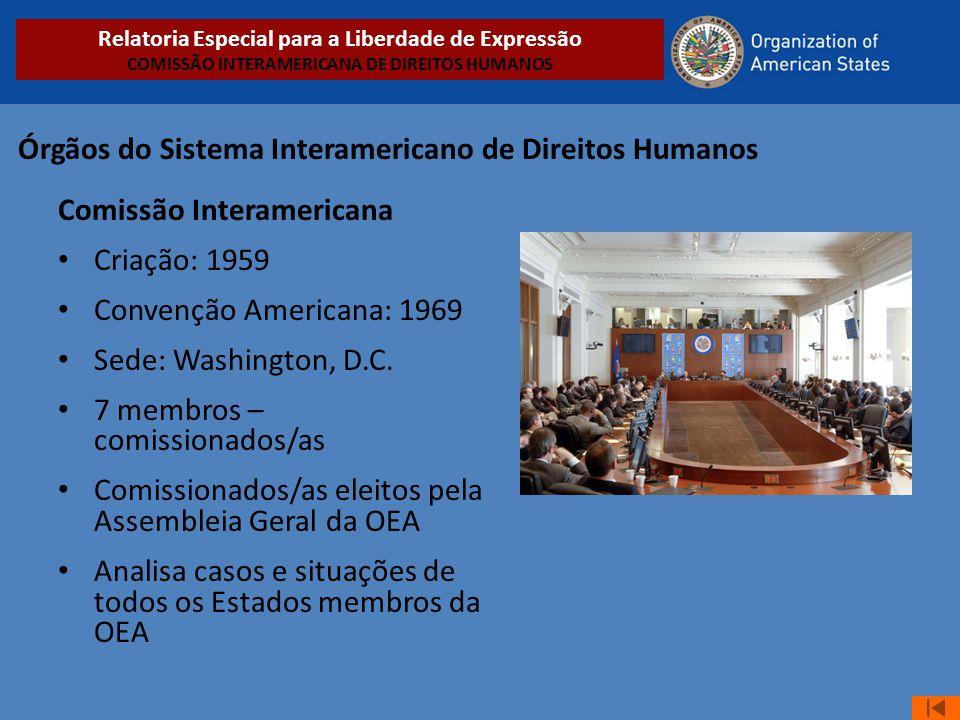 Órgãos do Sistema Interamericano de Direitos Humanos Comissão Interamericana • Criação: 1959 • Convenção Americana: 1969 • Sede: Washington, D.C. • 7