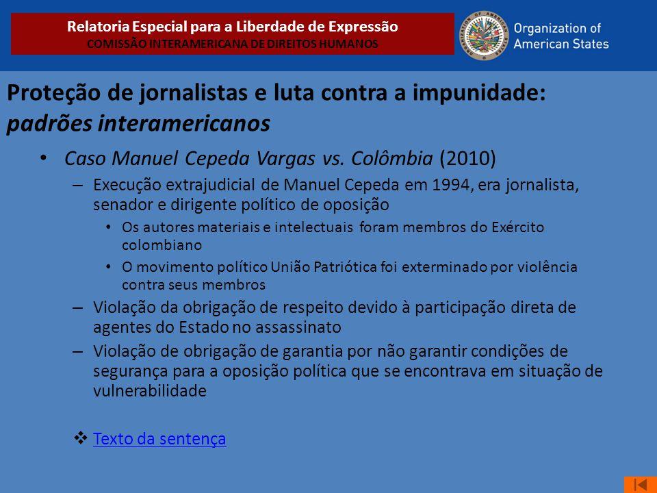 Proteção de jornalistas e luta contra a impunidade: padrões interamericanos • Caso Manuel Cepeda Vargas vs. Colômbia (2010) – Execução extrajudicial d