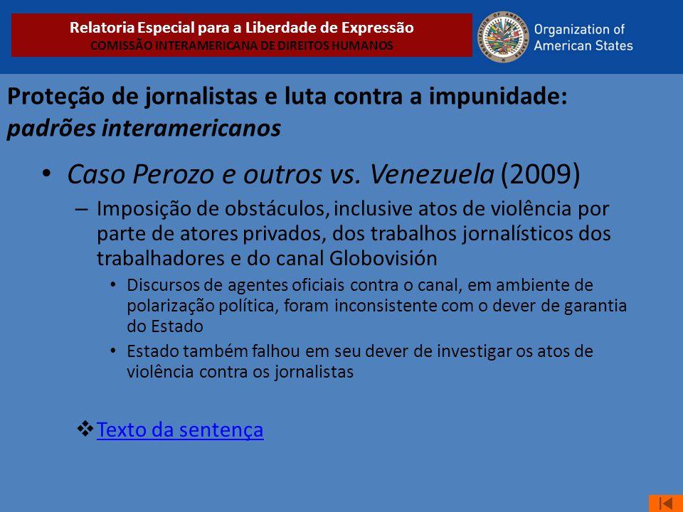 Proteção de jornalistas e luta contra a impunidade: padrões interamericanos • Caso Perozo e outros vs. Venezuela (2009) – Imposição de obstáculos, inc