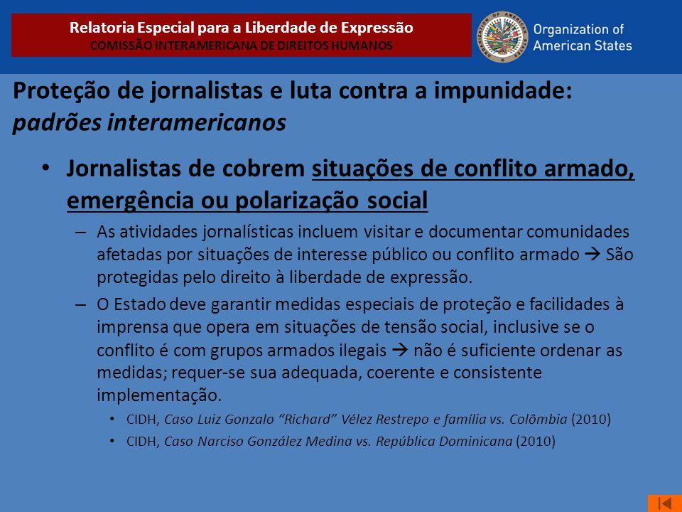 Proteção de jornalistas e luta contra a impunidade: padrões interamericanos • Jornalistas de cobrem situações de conflito armado, emergência ou polari