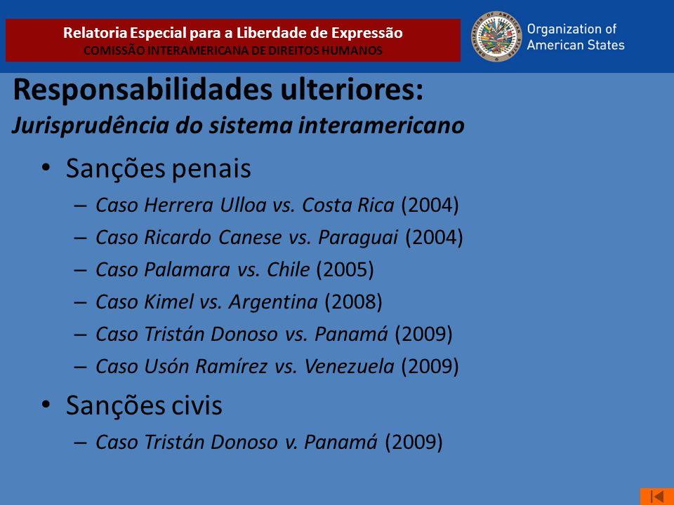 Responsabilidades ulteriores: Jurisprudência do sistema interamericano • Sanções penais – Caso Herrera Ulloa vs. Costa Rica (2004) – Caso Ricardo Cane