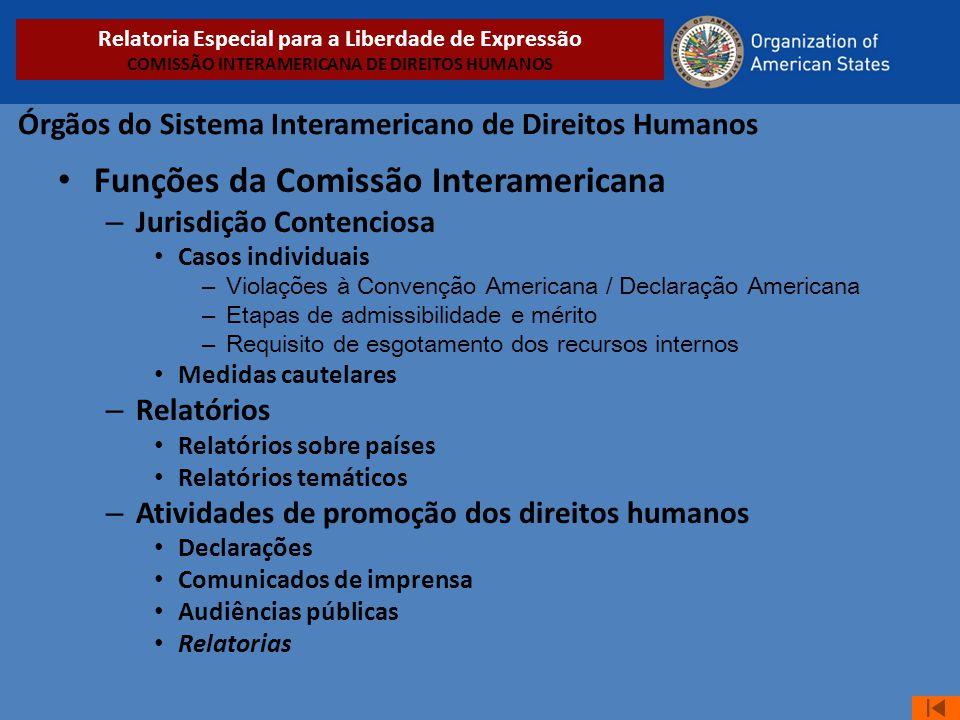 Órgãos do Sistema Interamericano de Direitos Humanos • Funções da Comissão Interamericana – Jurisdição Contenciosa • Casos individuais – Violações à C
