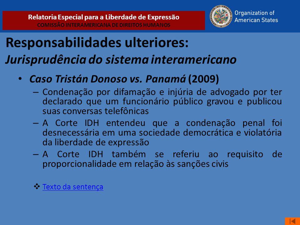 Responsabilidades ulteriores: Jurisprudência do sistema interamericano • Caso Tristán Donoso vs. Panamá (2009) – Condenação por difamação e injúria de