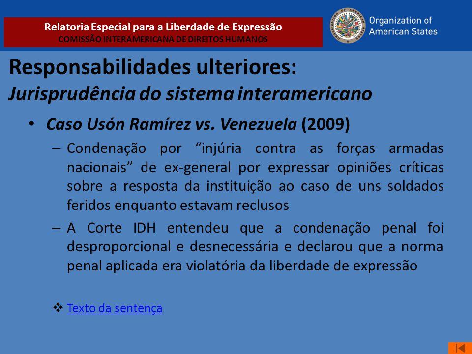 """Responsabilidades ulteriores: Jurisprudência do sistema interamericano • Caso Usón Ramírez vs. Venezuela (2009) – Condenação por """"injúria contra as fo"""