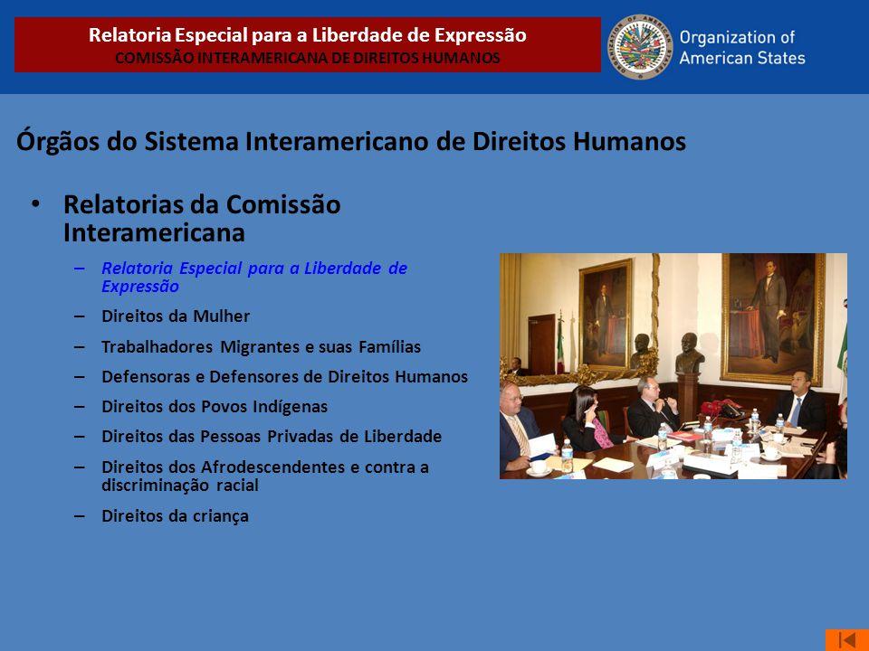 Órgãos do Sistema Interamericano de Direitos Humanos • Relatorias da Comissão Interamericana – Relatoria Especial para a Liberdade de Expressão – Dire