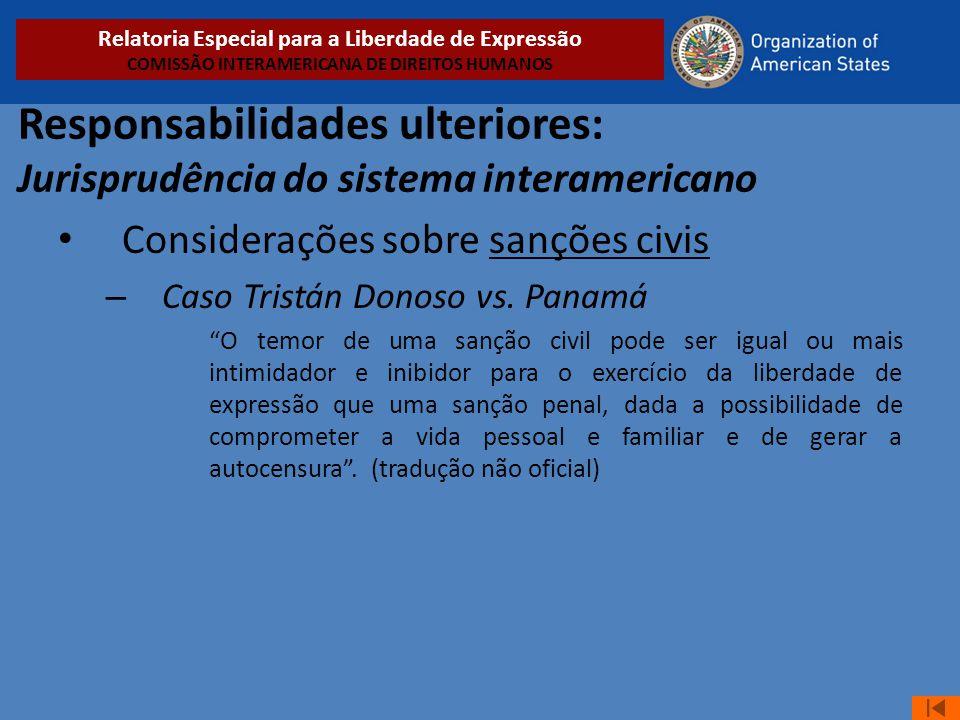 """Responsabilidades ulteriores: Jurisprudência do sistema interamericano • Considerações sobre sanções civis – Caso Tristán Donoso vs. Panamá """"O temor d"""