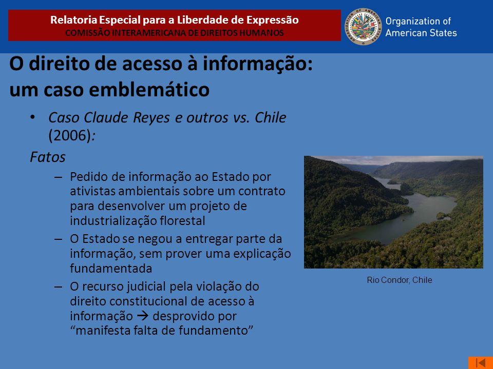 O direito de acesso à informação: um caso emblemático • Caso Claude Reyes e outros vs. Chile (2006): Fatos – Pedido de informação ao Estado por ativis