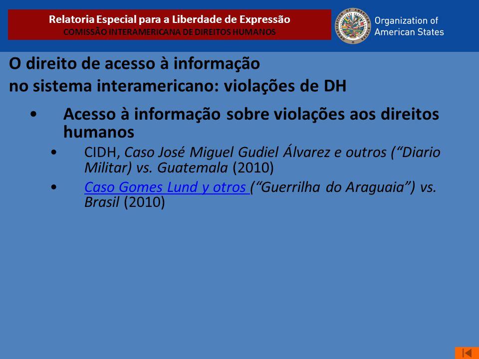O direito de acesso à informação no sistema interamericano: violações de DH •Acesso à informação sobre violações aos direitos humanos •CIDH, Caso José