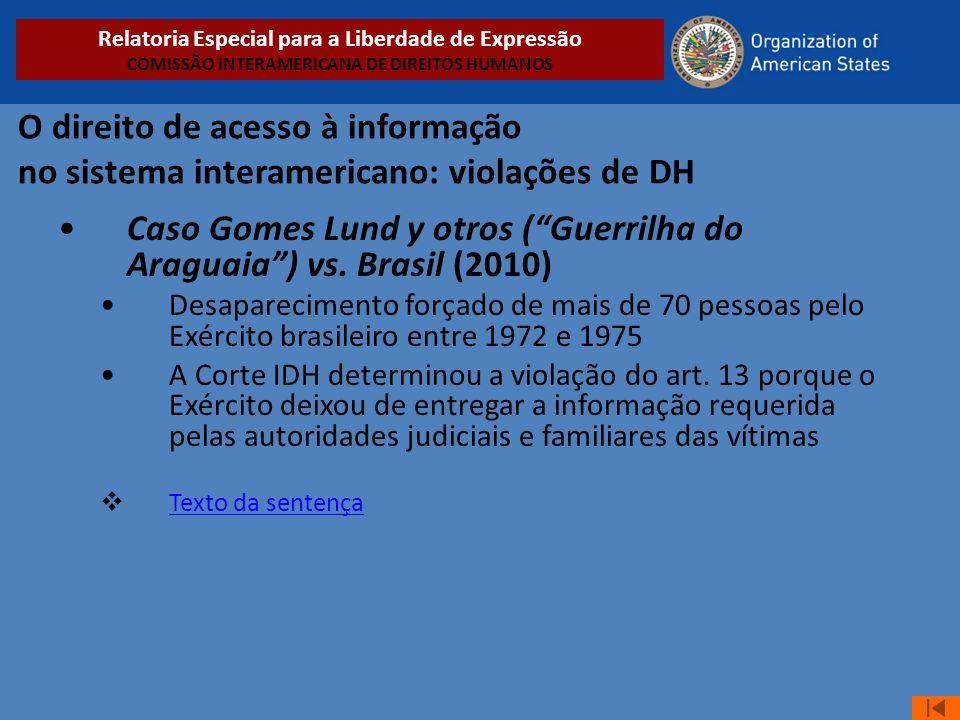 """O direito de acesso à informação no sistema interamericano: violações de DH •Caso Gomes Lund y otros (""""Guerrilha do Araguaia"""") vs. Brasil (2010) •Desa"""