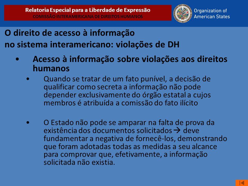 O direito de acesso à informação no sistema interamericano: violações de DH •Acesso à informação sobre violações aos direitos humanos •Quando se trata