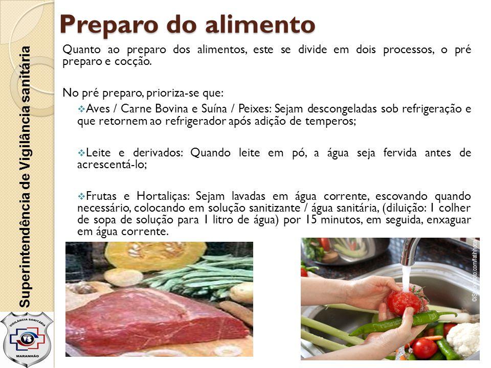 Preparo do alimento Quanto ao preparo dos alimentos, este se divide em dois processos, o pré preparo e cocção. No pré preparo, prioriza-se que:  Aves