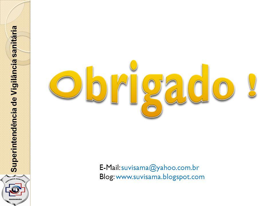 Superintendência de Vigilância sanitária E-Mail: suvisama@yahoo.com.br Blog: www.suvisama.blogspot.com