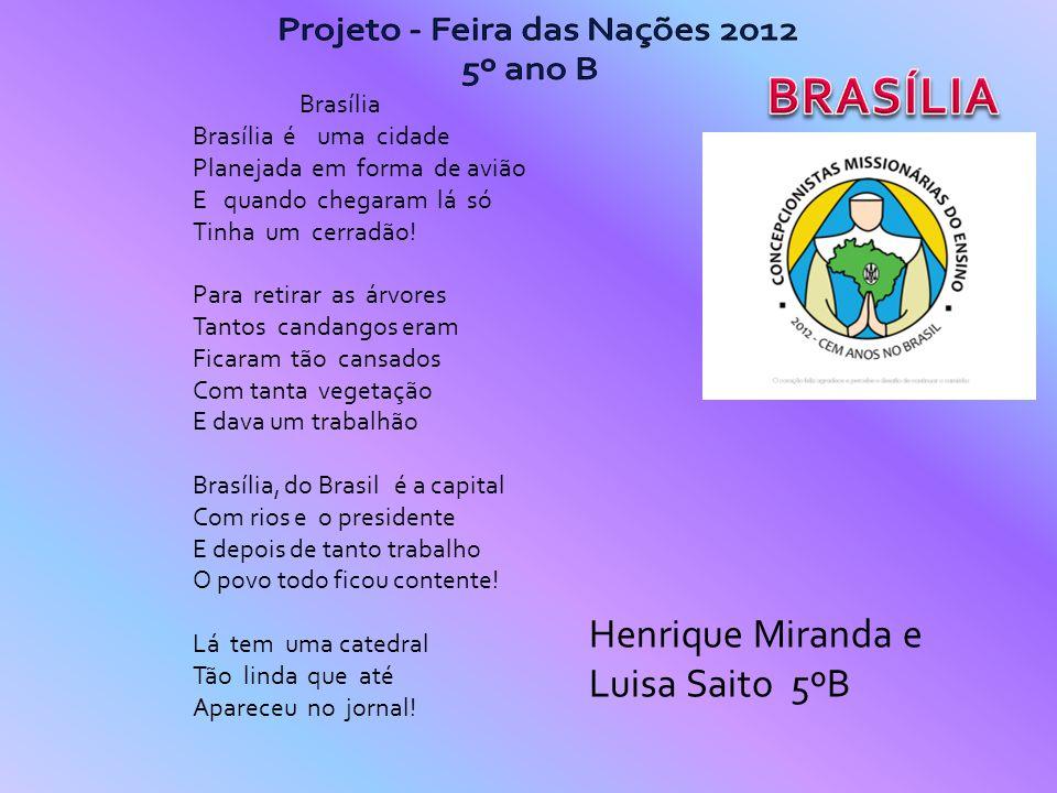Brasília Brasília é uma cidade Planejada em forma de avião E quando chegaram lá só Tinha um cerradão! Para retirar as árvores Tantos candangos eram Fi