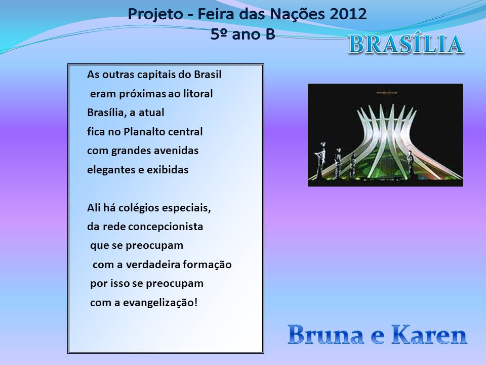 As outras capitais do Brasil eram próximas ao litoral Brasília, a atual fica no Planalto central com grandes avenidas elegantes e exibidas Ali há colé