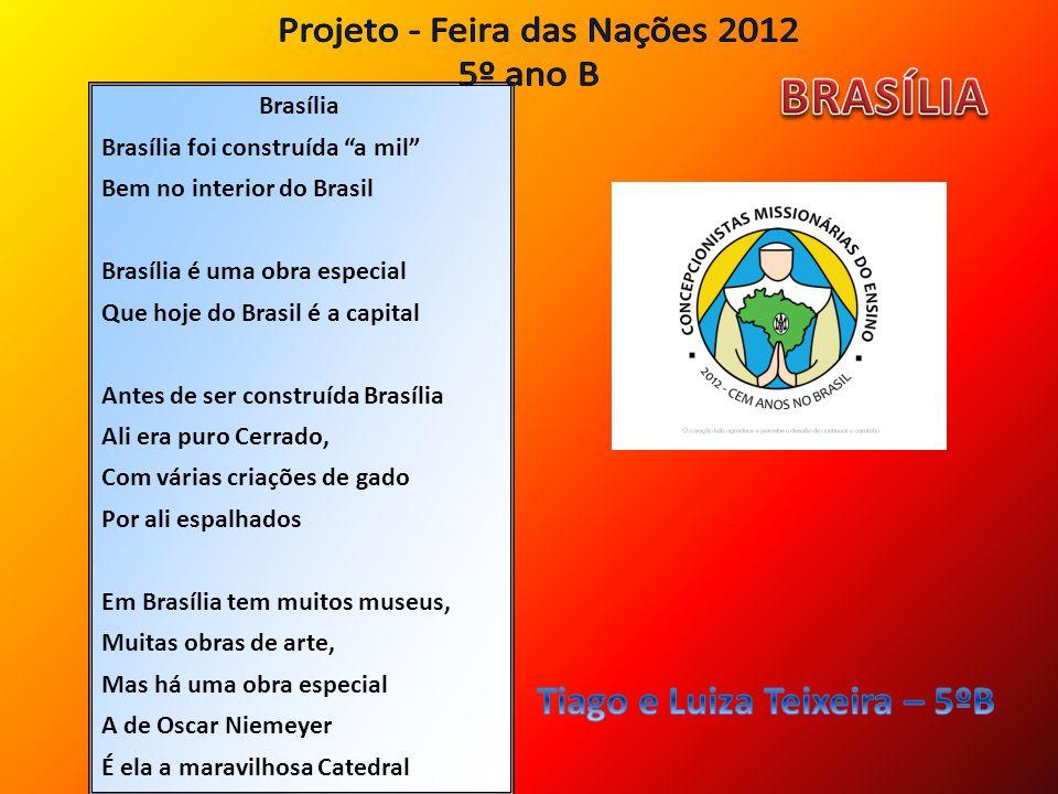 """Brasília Brasília foi construída """"a mil"""" Bem no interior do Brasil Brasília é uma obra especial Que hoje do Brasil é a capital Antes de ser construída"""