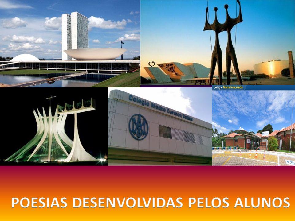 Brasília O cerrado foi devastado e bela cidade ali foi criada Com os valentes candangos Que ali duramente trabalharam surge Brasília repleta de obras de arte.