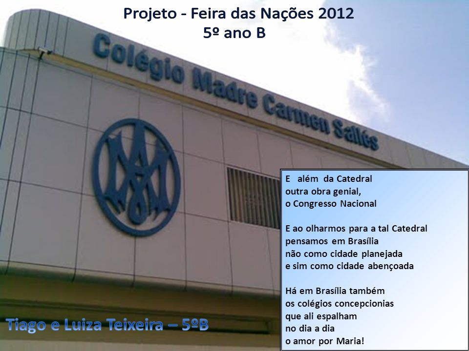 E além da Catedral outra obra genial, o Congresso Nacional E ao olharmos para a tal Catedral pensamos em Brasília não como cidade planejada e sim como