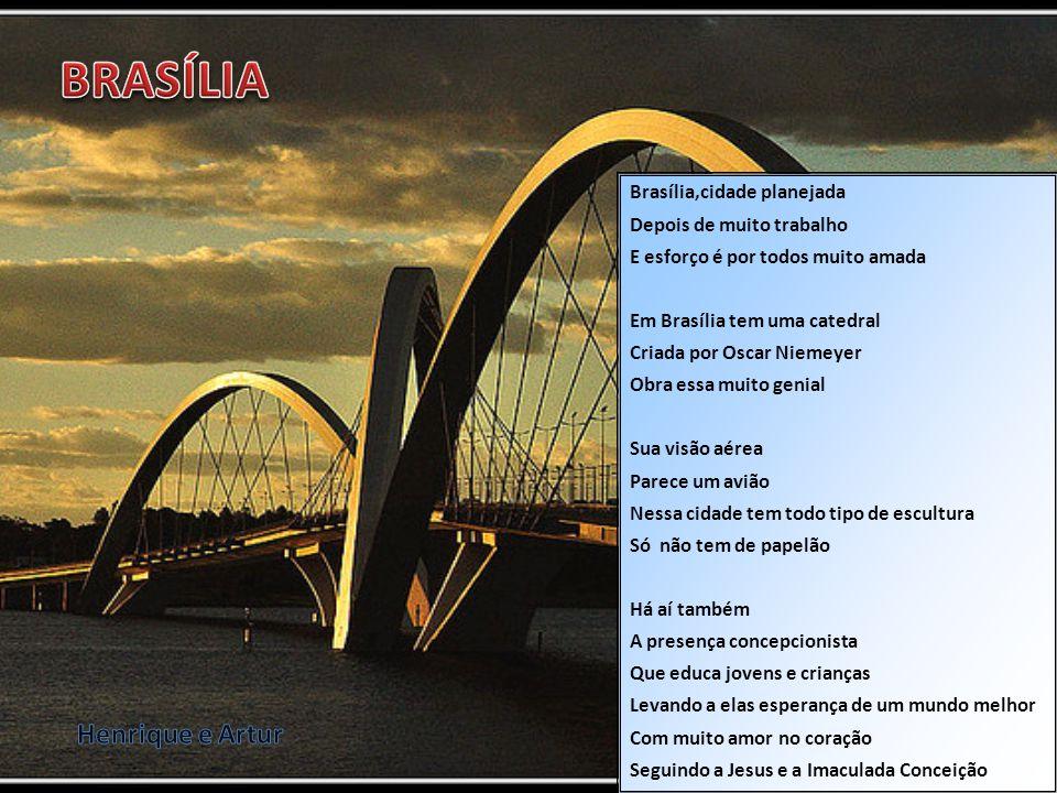 Brasília,cidade planejada Depois de muito trabalho E esforço é por todos muito amada Em Brasília tem uma catedral Criada por Oscar Niemeyer Obra essa