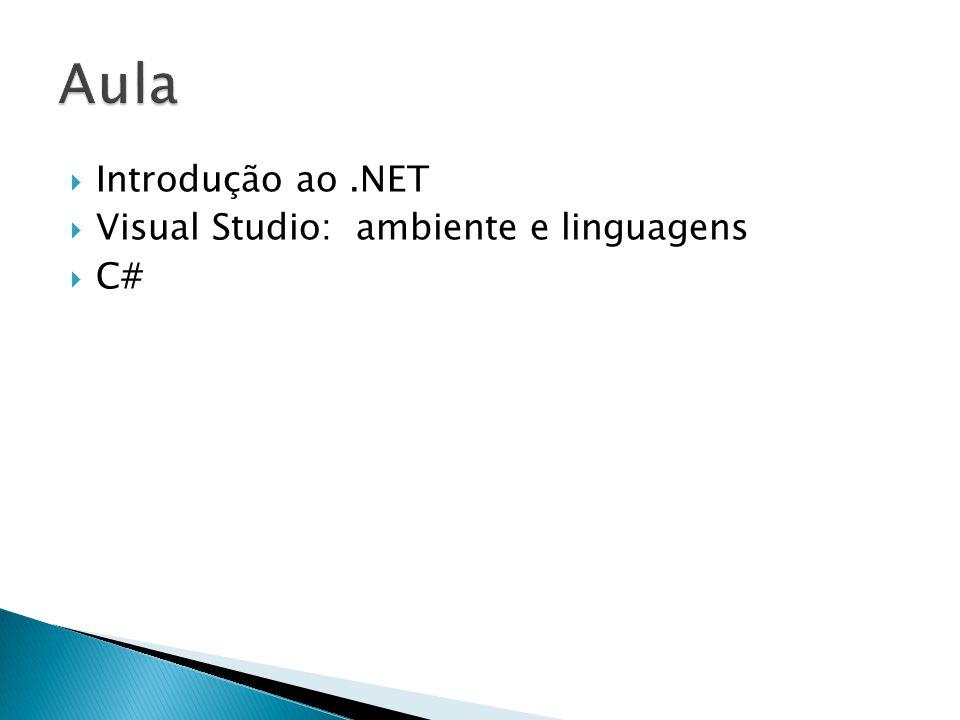  Introdução ao.NET  Visual Studio: ambiente e linguagens  C#