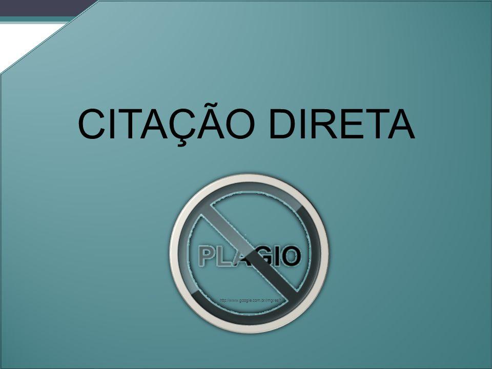 CITAÇÃO DIRETA http://www.google.com.br/imgres?