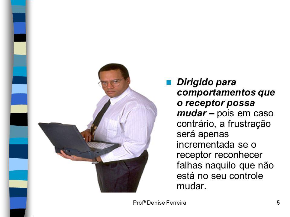 Profª Denise Ferreira6  Solicitado ao invés de imposto – será mais útil quando o receptor tiver formulado perguntas que os que observam possam responder.