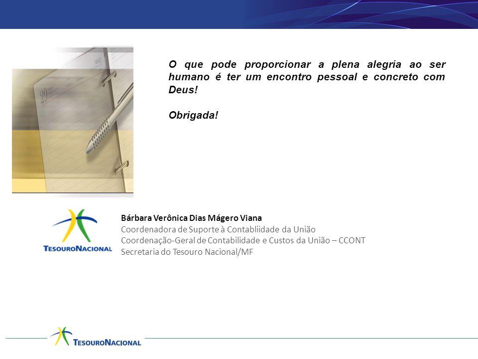 Bárbara Verônica Dias Mágero Viana Coordenadora de Suporte à Contabliidade da União Coordenação-Geral de Contabilidade e Custos da União – CCONT Secre