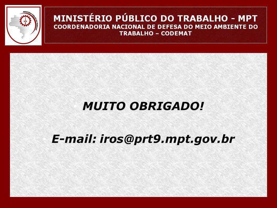 • MUITO OBRIGADO! • E-mail: iros@prt9.mpt.gov.br