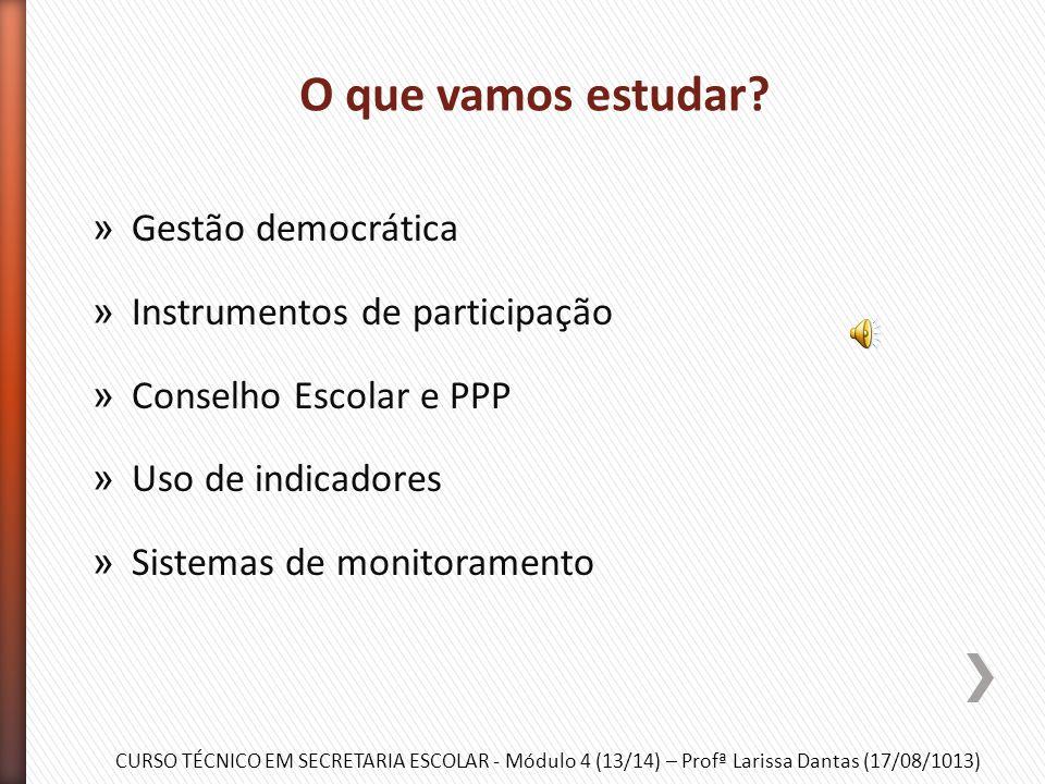 Módulo 4: Planejamento, gestão e legislação educacional Profª Larissa Dantas Agosto / 2013