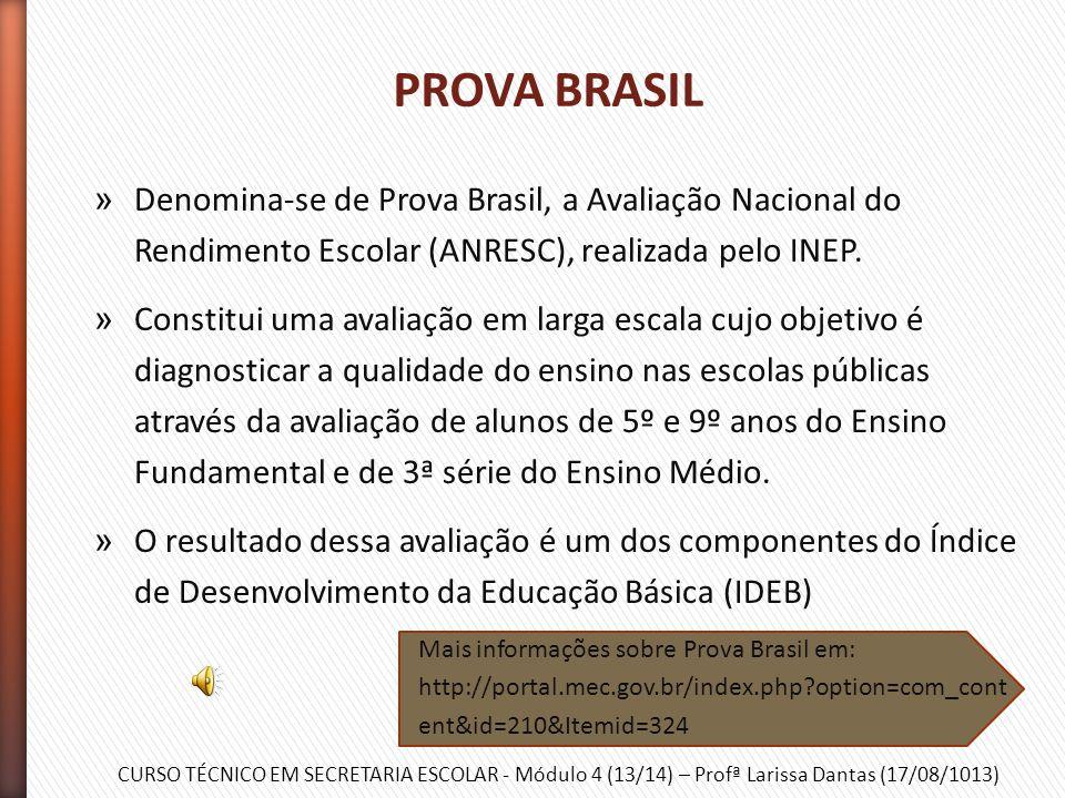CURSO TÉCNICO EM SECRETARIA ESCOLAR - Módulo 4 (13/14) – Profª Larissa Dantas (17/08/1013) » A Provinha Brasil é uma avaliação realizada no início e n