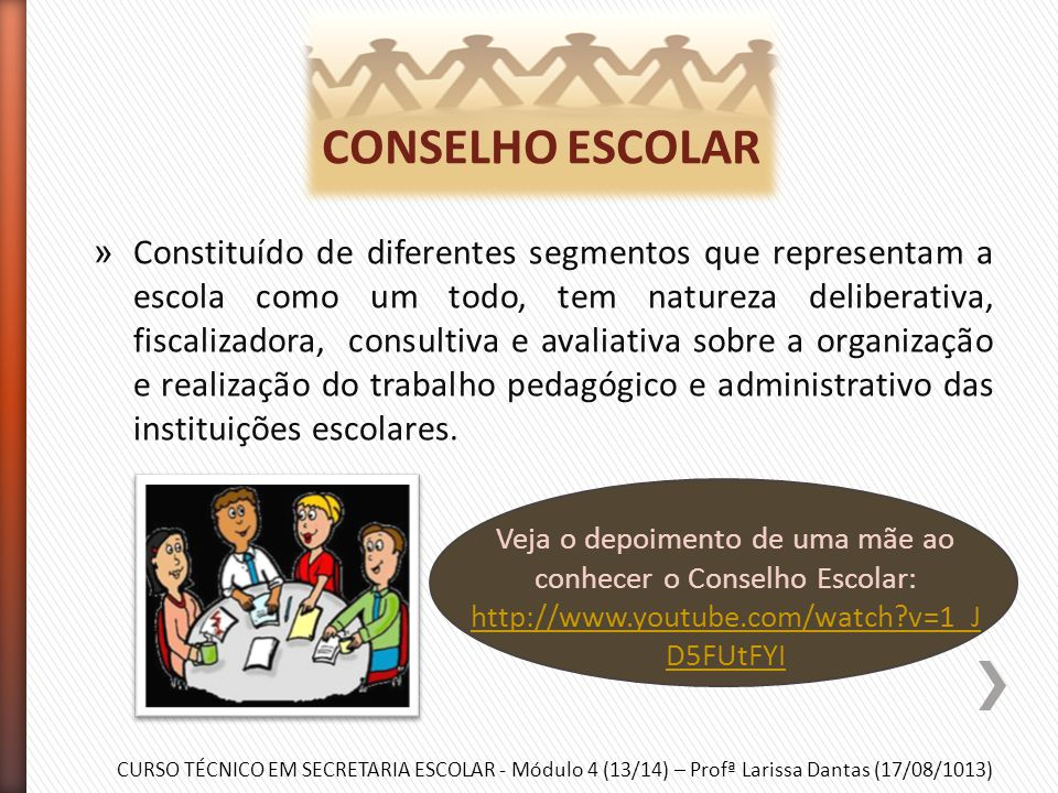 CURSO TÉCNICO EM SECRETARIA ESCOLAR - Módulo 4 (13/14) – Profª Larissa Dantas (17/08/1013) Participação Pedagógico Político Projeto CONSELHO ESCOLAR A