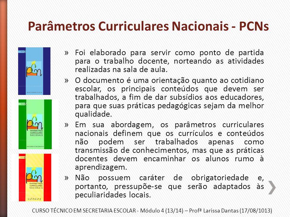 CURSO TÉCNICO EM SECRETARIA ESCOLAR - Módulo 4 (13/14) – Profª Larissa Dantas (17/08/1013) » É resultado de processo coletivo-democrático, da necessid