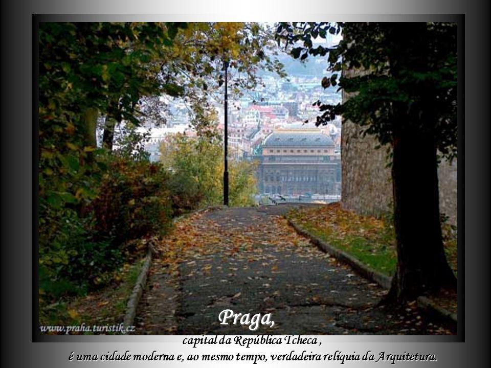 CZ - PRAHA Setembro de 2006 Fundo musical – Die Moldau, poema sinfônico de Bedrich Smetana por Delza - delzadfer@hotmail.com delzadfer@hotmail.com Lig