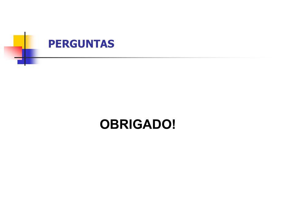 PERGUNTAS OBRIGADO!