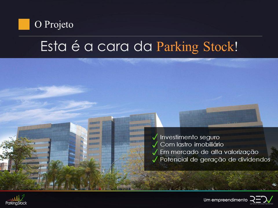 A Parking Stock detém: 1.594 vagas de garagem Receita mensal de aluguel, descontadas as despesas de operação.