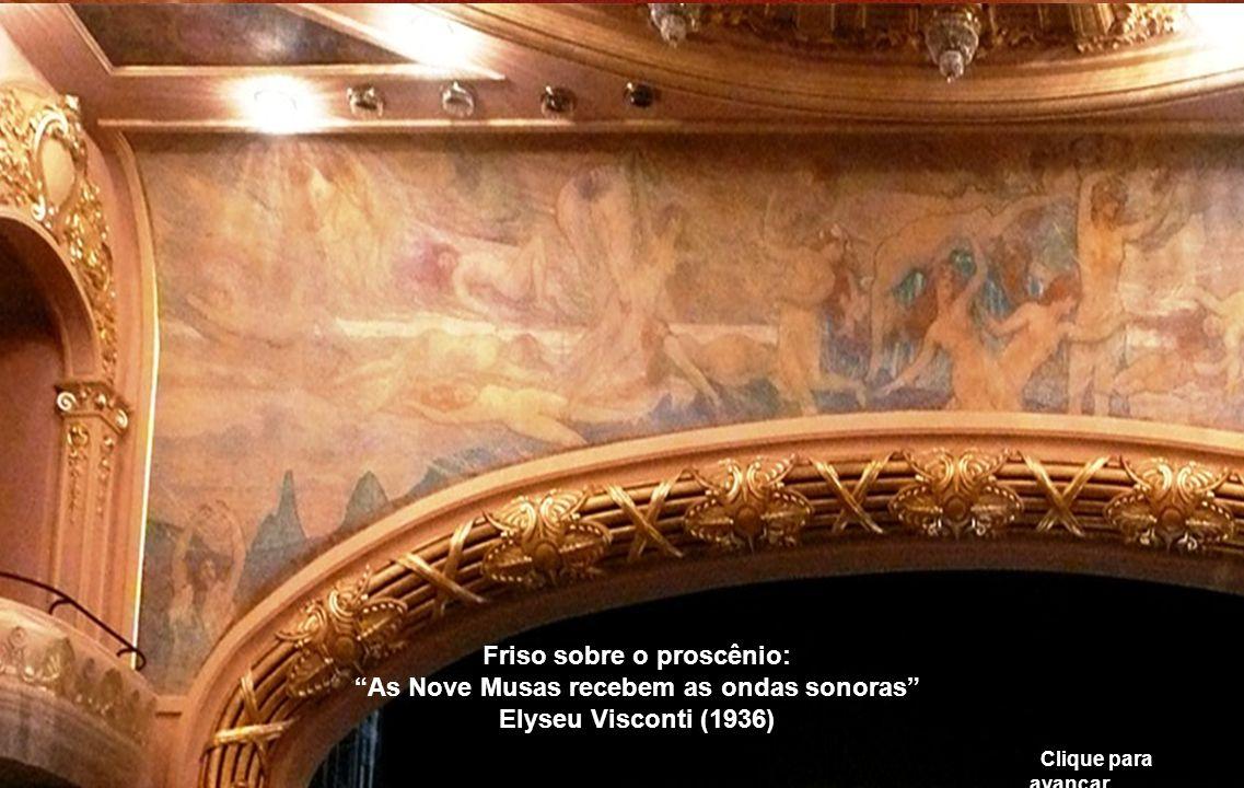 C l i q u e a q u i Friso sobre o proscênio: As Nove Musas recebem as ondas sonoras Elyseu Visconti (1936) Clique para avançar...