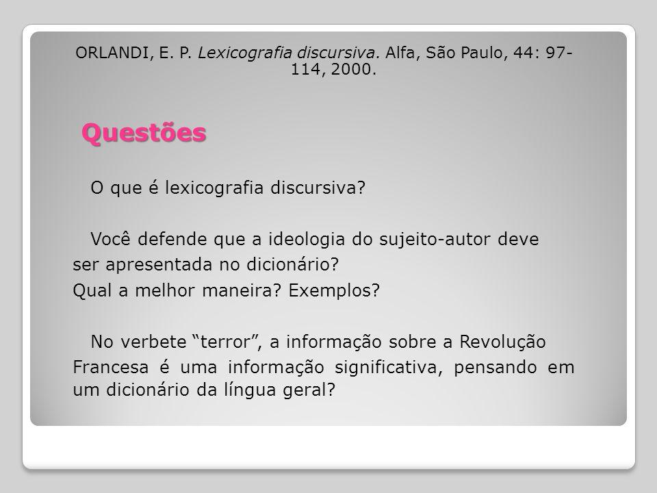 ORLANDI, E.P. Lexicografia discursiva. Alfa, São Paulo, 44: 97- 114, 2000.