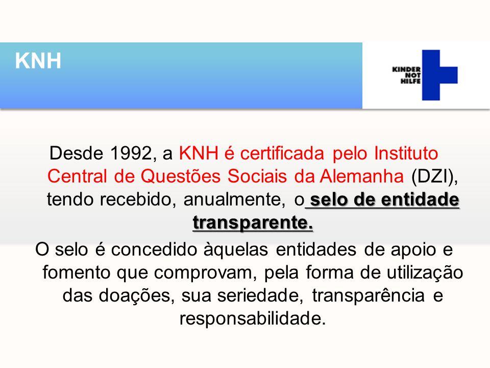 selo de entidade transparente. Desde 1992, a KNH é certificada pelo Instituto Central de Questões Sociais da Alemanha (DZI), tendo recebido, anualment