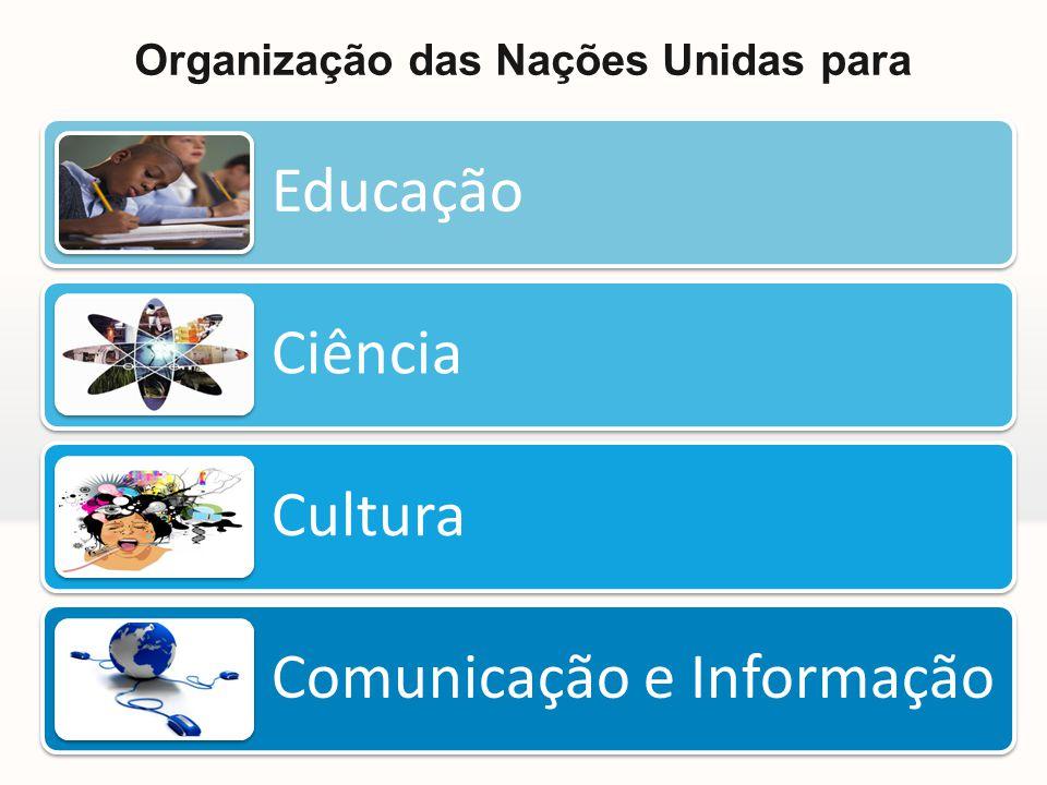 Organização das Nações Unidas para Educação Ciência Cultura Comunicação e Informação