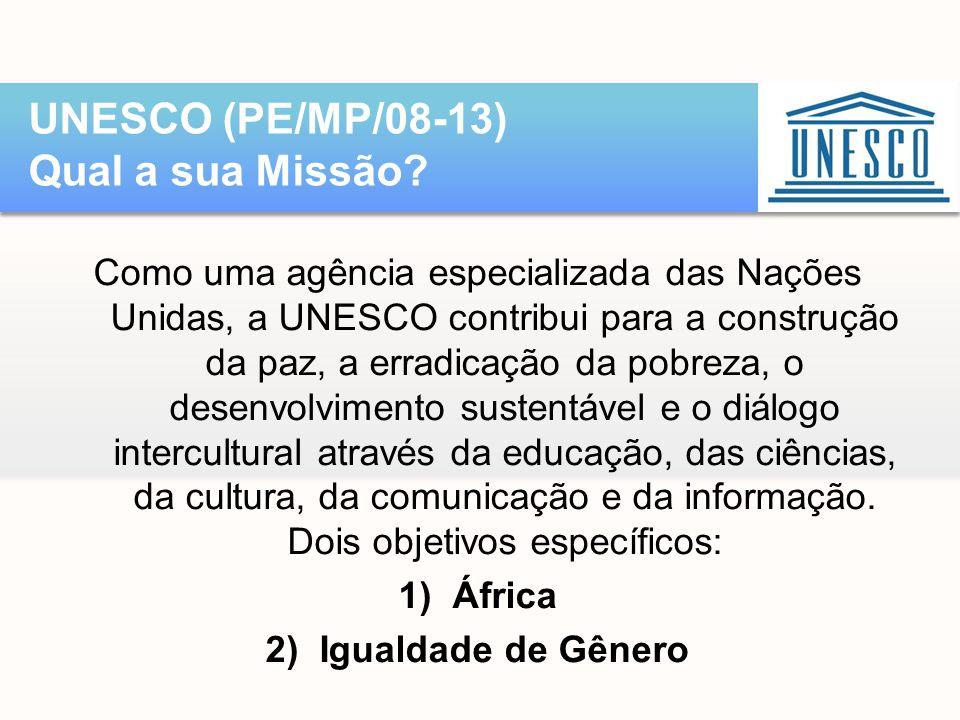 Como uma agência especializada das Nações Unidas, a UNESCO contribui para a construção da paz, a erradicação da pobreza, o desenvolvimento sustentável