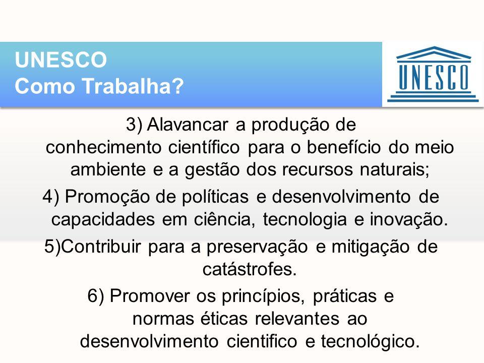 3) Alavancar a produção de conhecimento científico para o benefício do meio ambiente e a gestão dos recursos naturais; 4) Promoção de políticas e dese