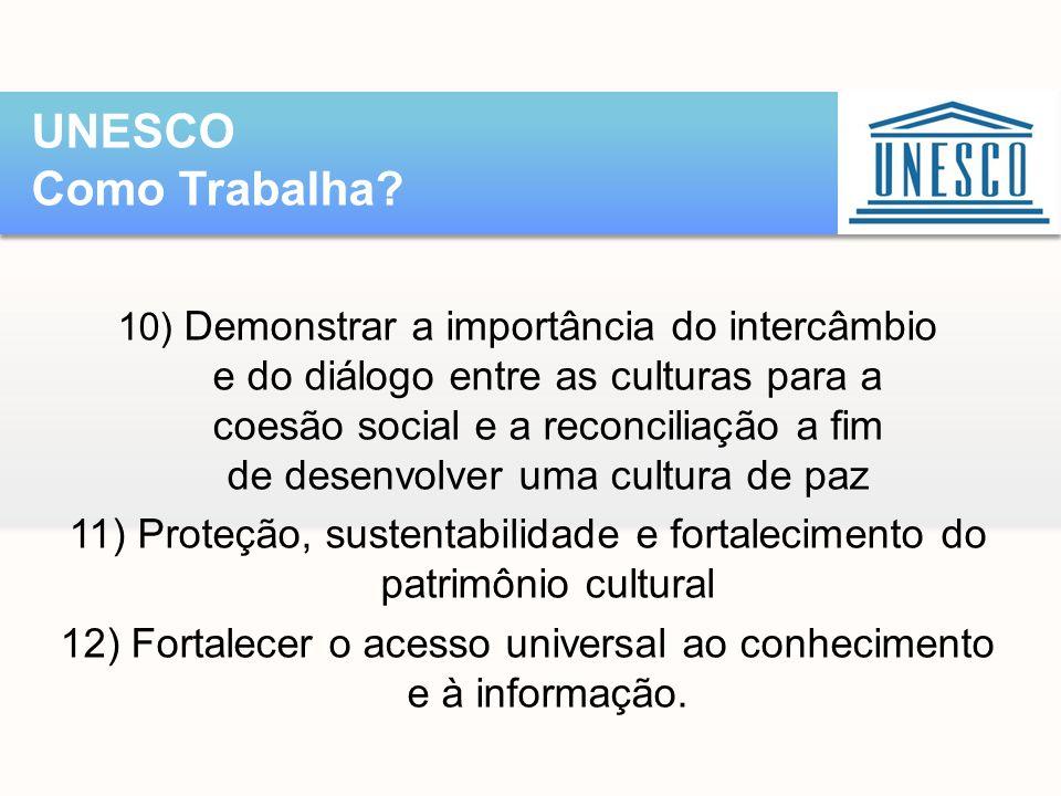 10) Demonstrar a importância do intercâmbio e do diálogo entre as culturas para a coesão social e a reconciliação a fim de desenvolver uma cultura de