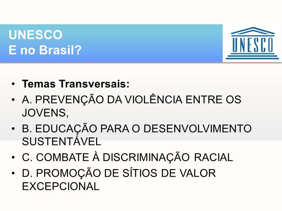 •Temas Transversais: •A. PREVENÇÃO DA VIOLÊNCIA ENTRE OS JOVENS, •B. EDUCAÇÃO PARA O DESENVOLVIMENTO SUSTENTÁVEL •C. COMBATE À DISCRIMINAÇÃO RACIAL •D
