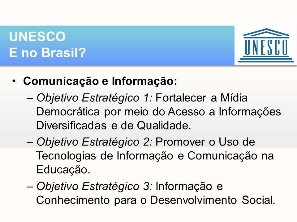 •Comunicação e Informação: –Objetivo Estratégico 1: Fortalecer a Mídia Democrática por meio do Acesso a Informações Diversificadas e de Qualidade. –Ob