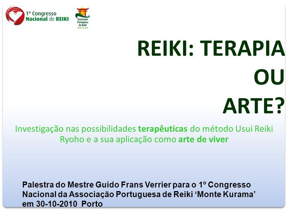 REIKI: TERAPIA OU ARTE? Investigação nas possibilidades terapêuticas do método Usui Reiki Ryoho e a sua aplicação como arte de viver Palestra do Mestr