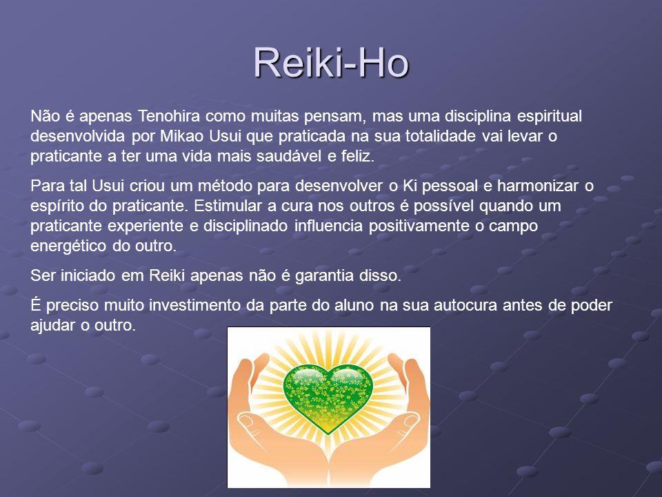 Reiki-Ho Não é apenas Tenohira como muitas pensam, mas uma disciplina espiritual desenvolvida por Mikao Usui que praticada na sua totalidade vai levar
