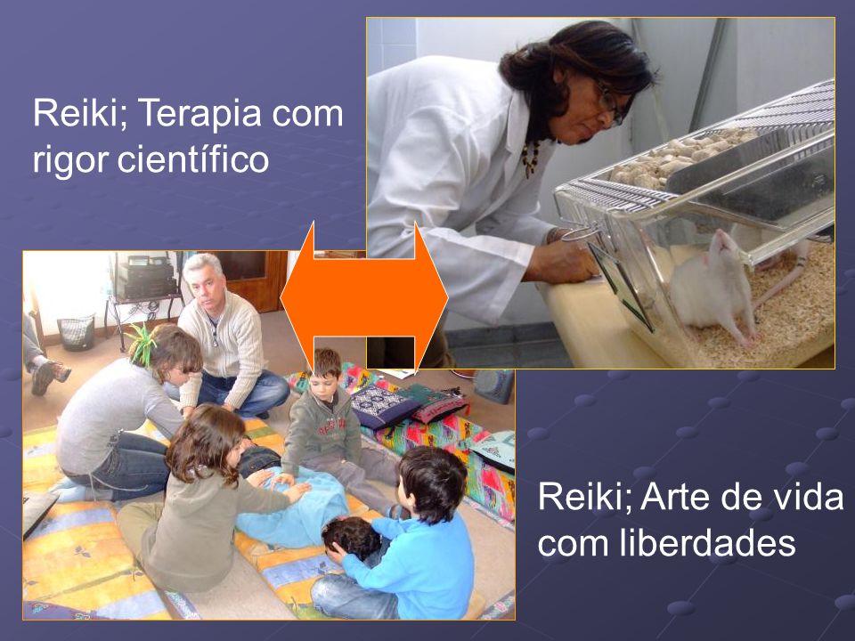 Reiki; Terapia com rigor científico Reiki; Arte de vida com liberdades